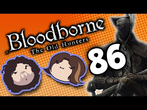 Bloodborne The Old Hunters: Crush City - PART 86 - Game Grumps