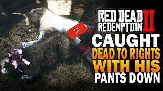 Caught Dead To Rights with His Pants Down  - Red Dead Redemption 2 Secret Love Story