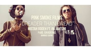 Dreader than dread - Mistah Godeh ft. Ini Jahtoni
