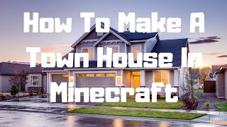 How To Make A Town House In Minecraft | Minecraft Series Ep 11