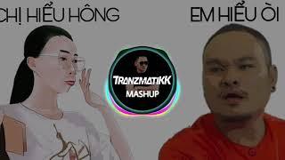 Chị Hiểu Hông Remix // Chị Hiểu Hông - Em Hiểu Rồi ( mashup )