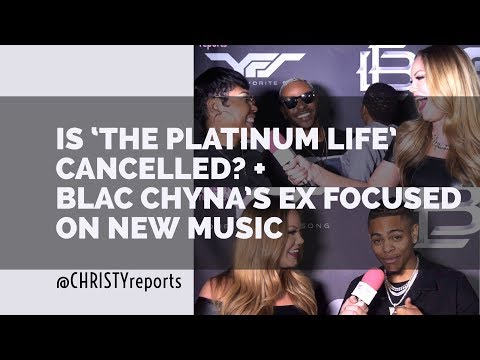 'The Platinum Life' Cancelled? Plus Blac Chyna's Ex Rebounds