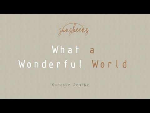 What a Wonderful World Karaoke Remake - The World Before and After