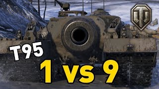 World of Tanks || T95 - 1 vs 9