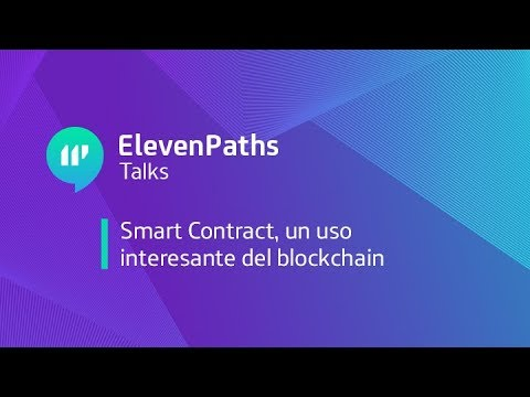 #11PathsTalks: Smart Contract, un uso interesante del blockchain
