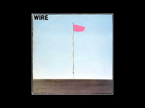 Wire  - Pink Flag (full album)