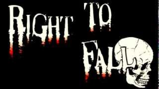 Right To Fall -  A Perfect Specimen