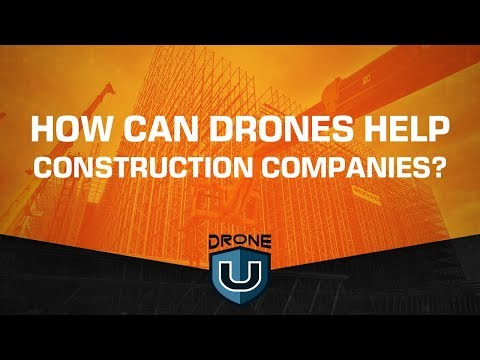 How can drones help construction companies?