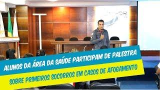 ALUNOS DA ÁREA DA SAÚDE PARTICIPAM DE PALESTRA SOBRE PRIMEIROS SOCORROS EM CASOS DE AFOGAMENTO