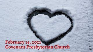 February 14, 2021 - Sunday Worship Service