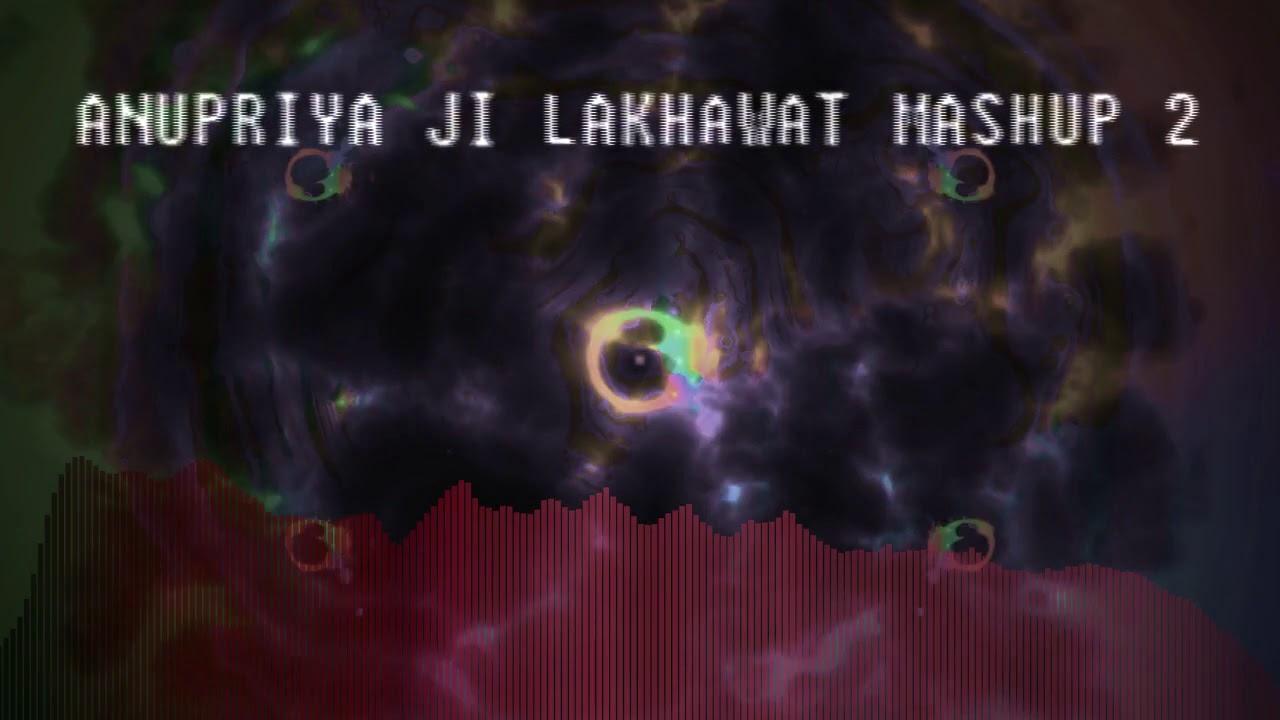 ANUPRIYA JI LAKHAWAT GHOOMAR MASHUP 2