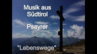 Musik aus Südtirol PSAYRER Lebenswege