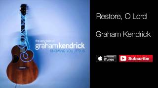 Watch Graham Kendrick Restore O Lord video