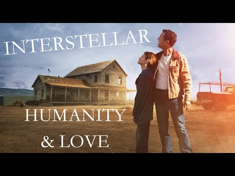 Interstellar - Humanity, Love, & Fate