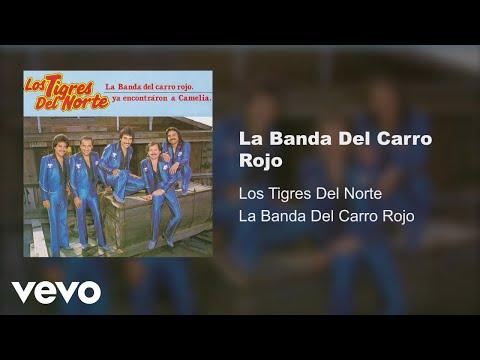 Los Tigres Del Norte - La Banda Del Carro Rojo (Audio)