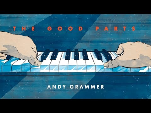 """Andy Grammer - """"The Good Parts"""" (Official Audio)"""