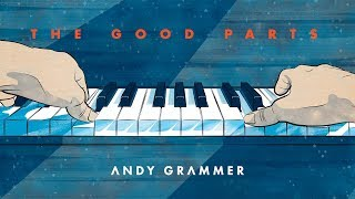 Andy Grammer 34 The Good Parts 34 Official Audio