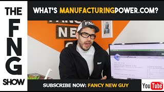 What's ManufacturingPower com? | The FNG SHOW