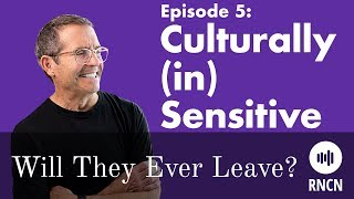 Culturally (in)Sensitive | Will They Ever Leave? Episode 5
