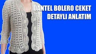 Dantel Bolero Ceket Yapılışı -38  Beden  Detaylı Anlatım