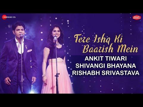 Tere Ishq Ki Baarish Mein | #ZeeMusicOriginals |Ankit Tiwari & Shivangi Bhayana |Rishabh Srivastava