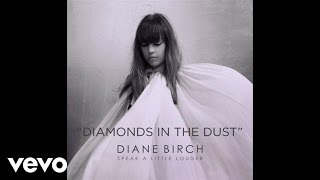 Diane Birch - Diane Birch - Diamonds in the Dust (Audio)