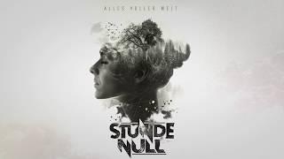 Stunde Null - Alles voller Welt (ALBUM RELEASE 28.06.2019)