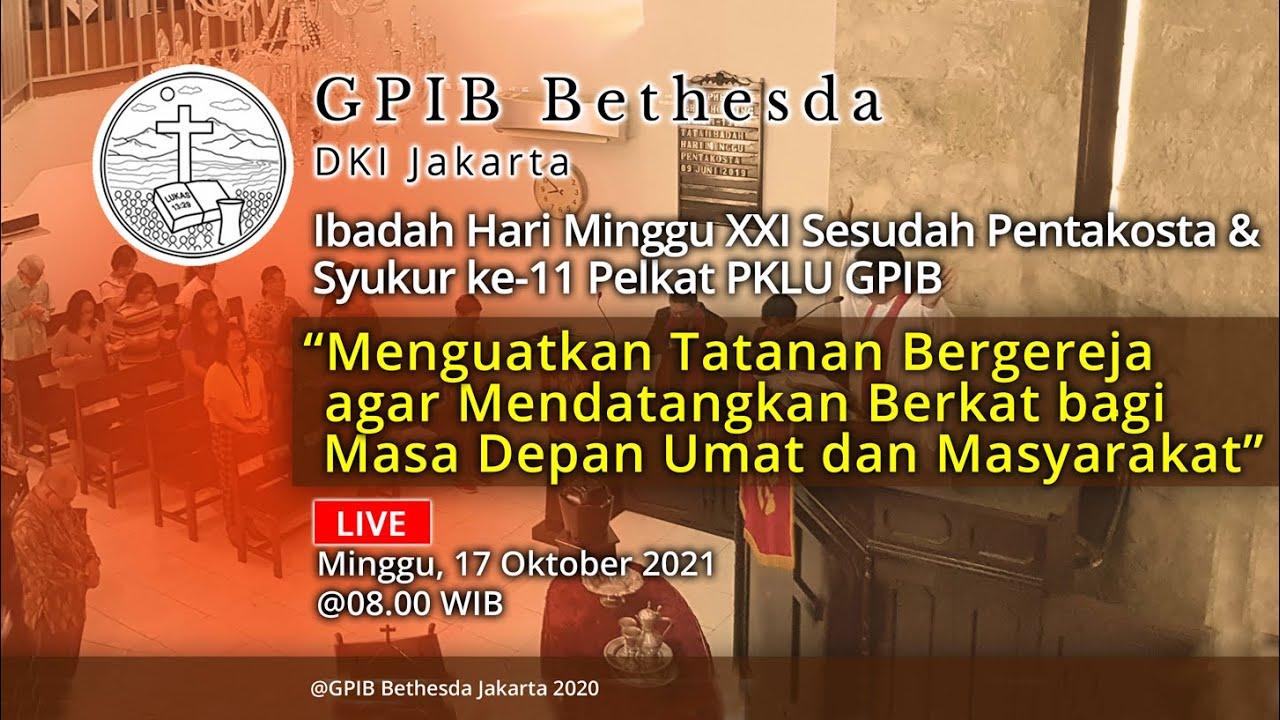 Ibadah Hari Minggu XXI Sesudah Pentakosta & Syukur HUT PKLU ke-11 PKLU GPIB (17 Oktober 2021)