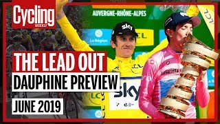 The Lead Out: June 2019 | Dauphine Preview | Cycling Weekly