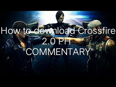 How to download Crossfire 2.0 [2018]