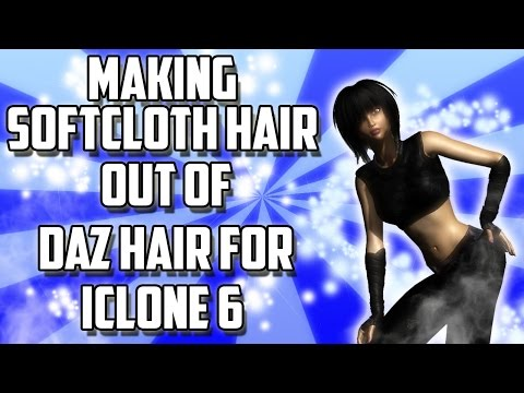 HOW TO : RE: Making softcloth hair out of daz hair for iclone 6 [ VER 2. 0 ]