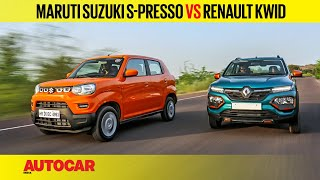 Maruti Suzuki S Presso vs Renault Kwid | Comparison Test | Autocar India