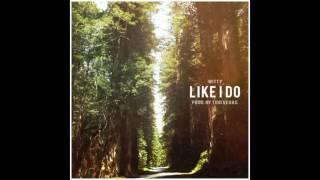 Witt Lowry - Like I Do [1 HOUR VERSION]