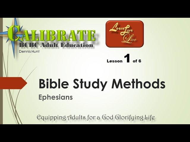 Bible Study Methods - Ephesians - Lesson 1 of 6