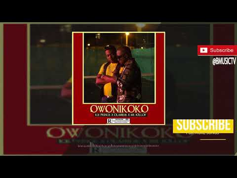 Ice Prince x Olamide x Mr. Jollof  - Owonikoko (OFFICIAL AUDIO 2017)