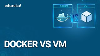 Docker vs VM |  | Containerization or Virtualization - The Differences | DevOps Training | Edureka