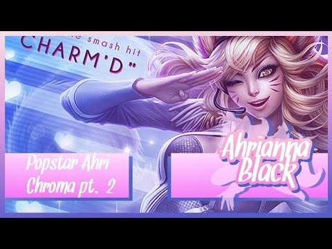 Popstar Ahri Chromas Montage #2 | Ahrianna Black