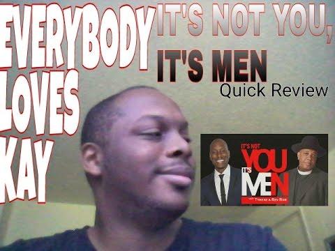 It's Not You, It's Men Quick Review