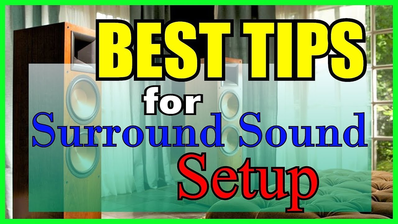 BEST TIPS: Home Audio & Surround Sound Setup - YouTube