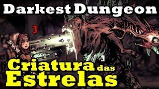 MORTE CONTRA A CRIATURA DAS ESTRELAS - DARKEST DUNGEON