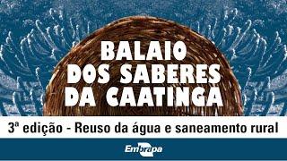 Balaio de Saberes da Caatinga: 3ª edição – Reuso da água e saneamento rural