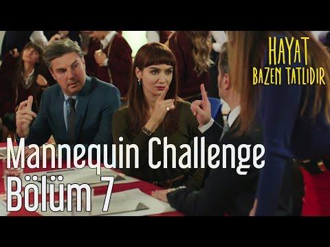 Hayat Bazen Tatlıdır 7. Bölüm - Mannequin Challenge