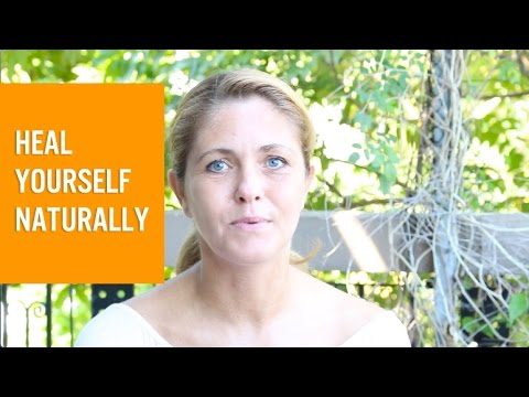 How to heal yourself naturally - withouth supplements, pills and treatments