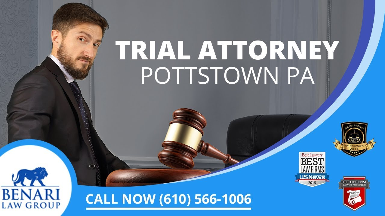 Trial Attorney Pottstown PA   Call (610) 566-1006