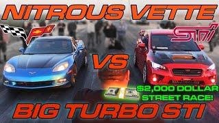 WRX STi vs Nitrous C6 Corvette - $2000 Street Race!