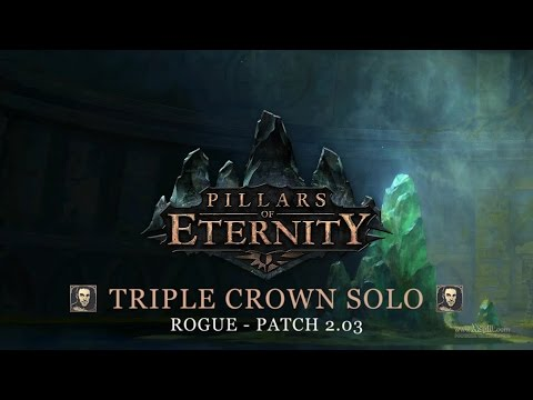 Pillars Of Eternity - Triple Crown Solo - Rogue - Patch 2.03