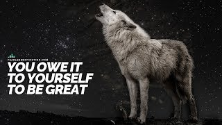 You Owe It To Yourself To Be Great - Motivational Speech
