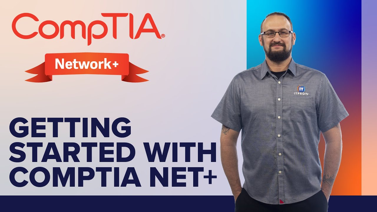 Getting Started with CompTIA Network+ Certification Exam