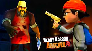 SCARY Horror BUTCHER 3D Game 2020 [Android - IOS] Gameplay - Walkthrough - Banana BRO Gaming