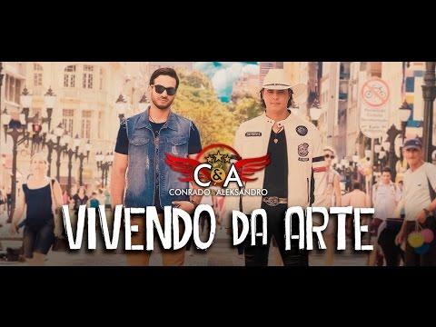 Conrado & Aleksandro - Vivendo da Arte